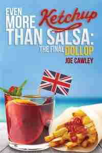 Even More Ketchup Than Salsa, by Tenerife writer Joe Cawley