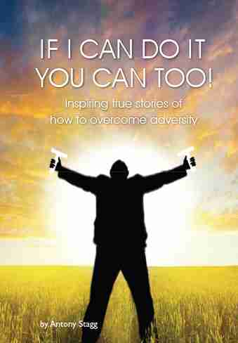 If I Can Do It, You Can Too! by Antony Stagg