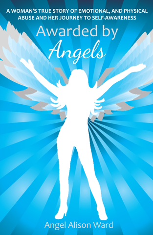 Awarded By Angels by Angel Alison Ward