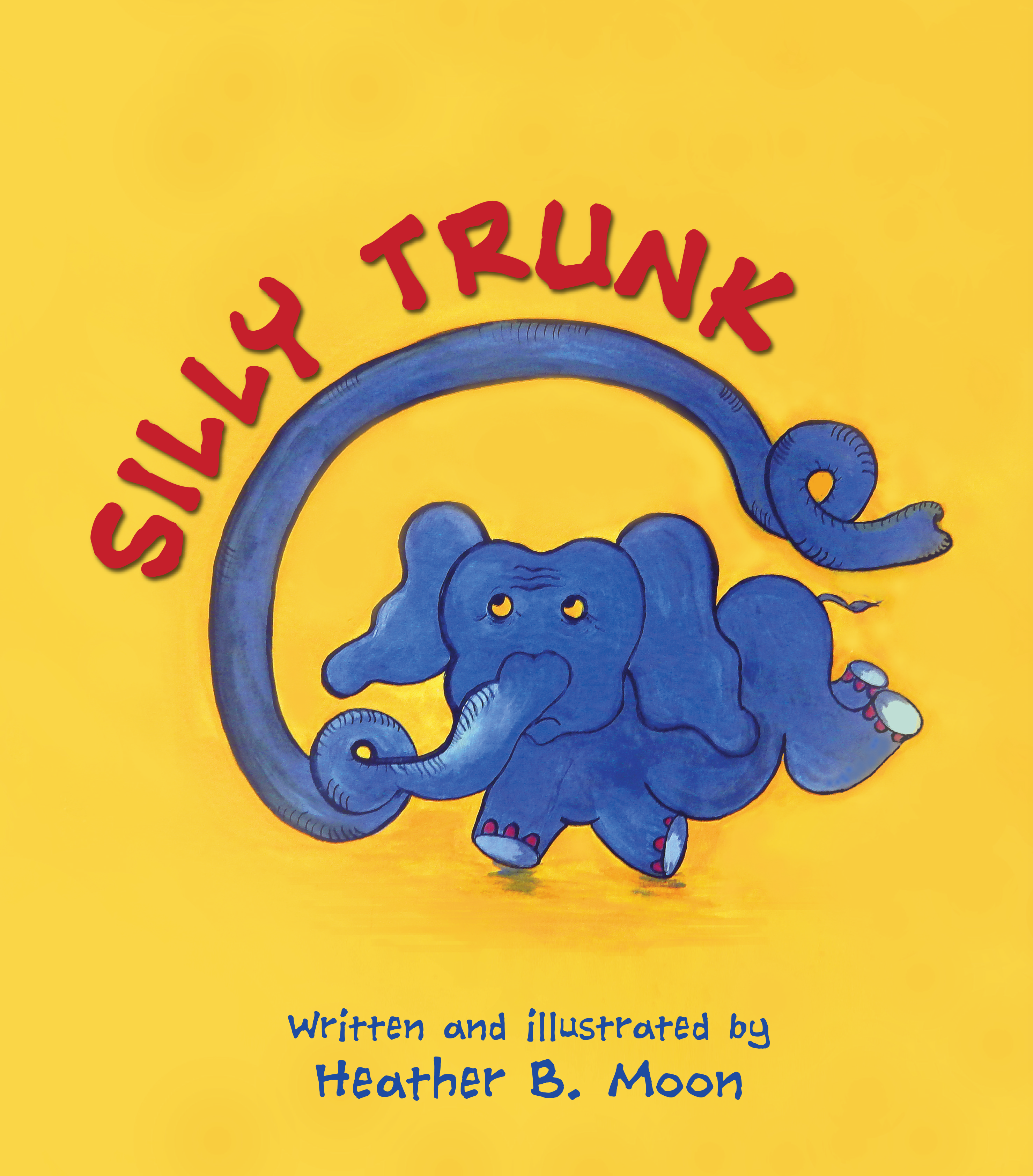 Silly Trunk by Heather B. Moon