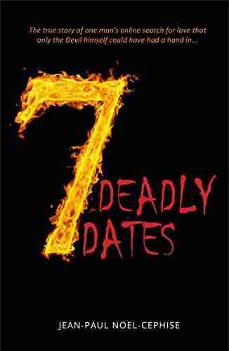 7 Deadly Dates by Jean-Paul Noel-Cephise