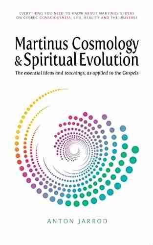 Martinus Cosmology and Spiritual Evolution by Anton Jarrod