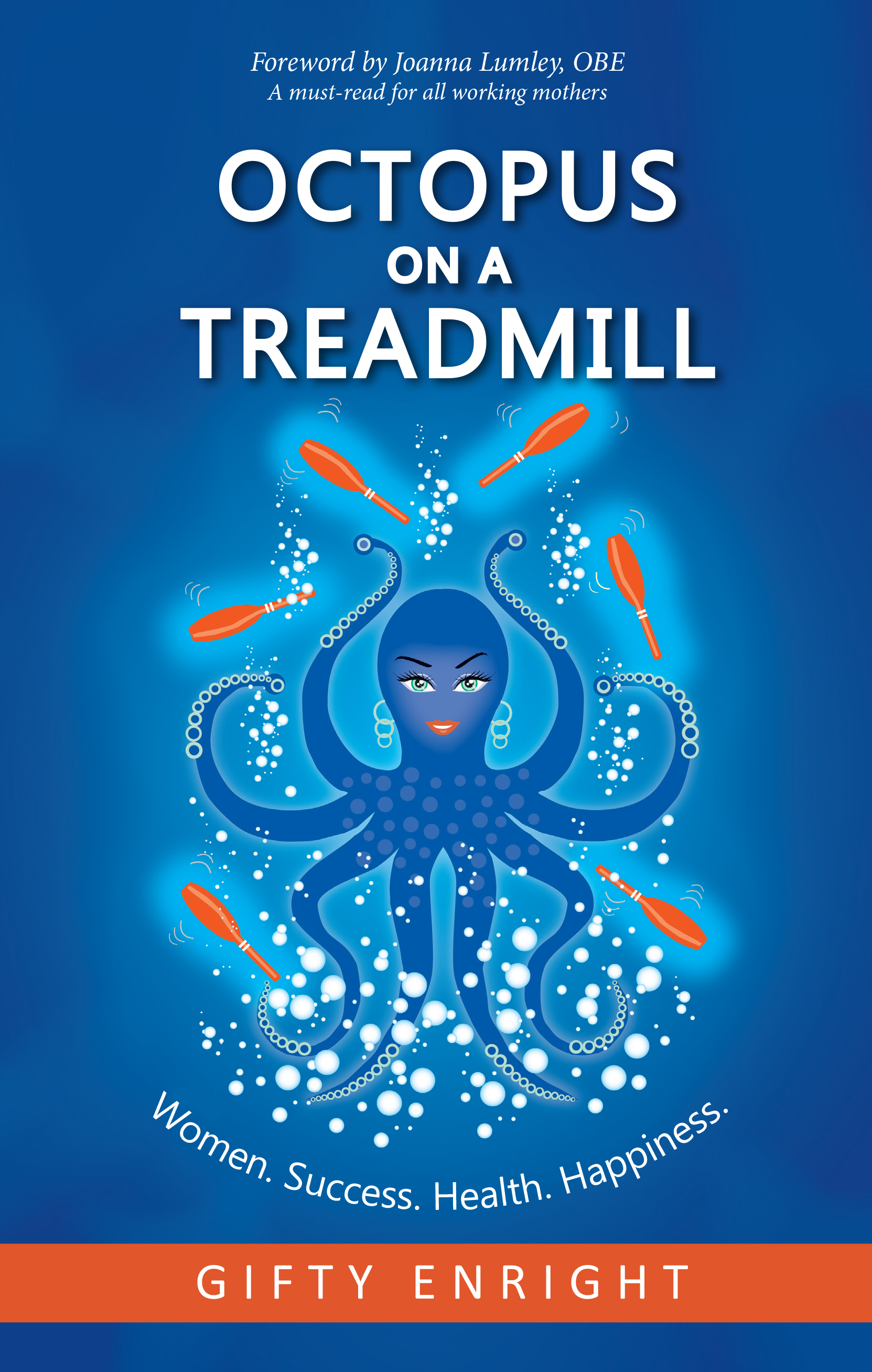 Octopus on a Treadmill by Gifty Enright