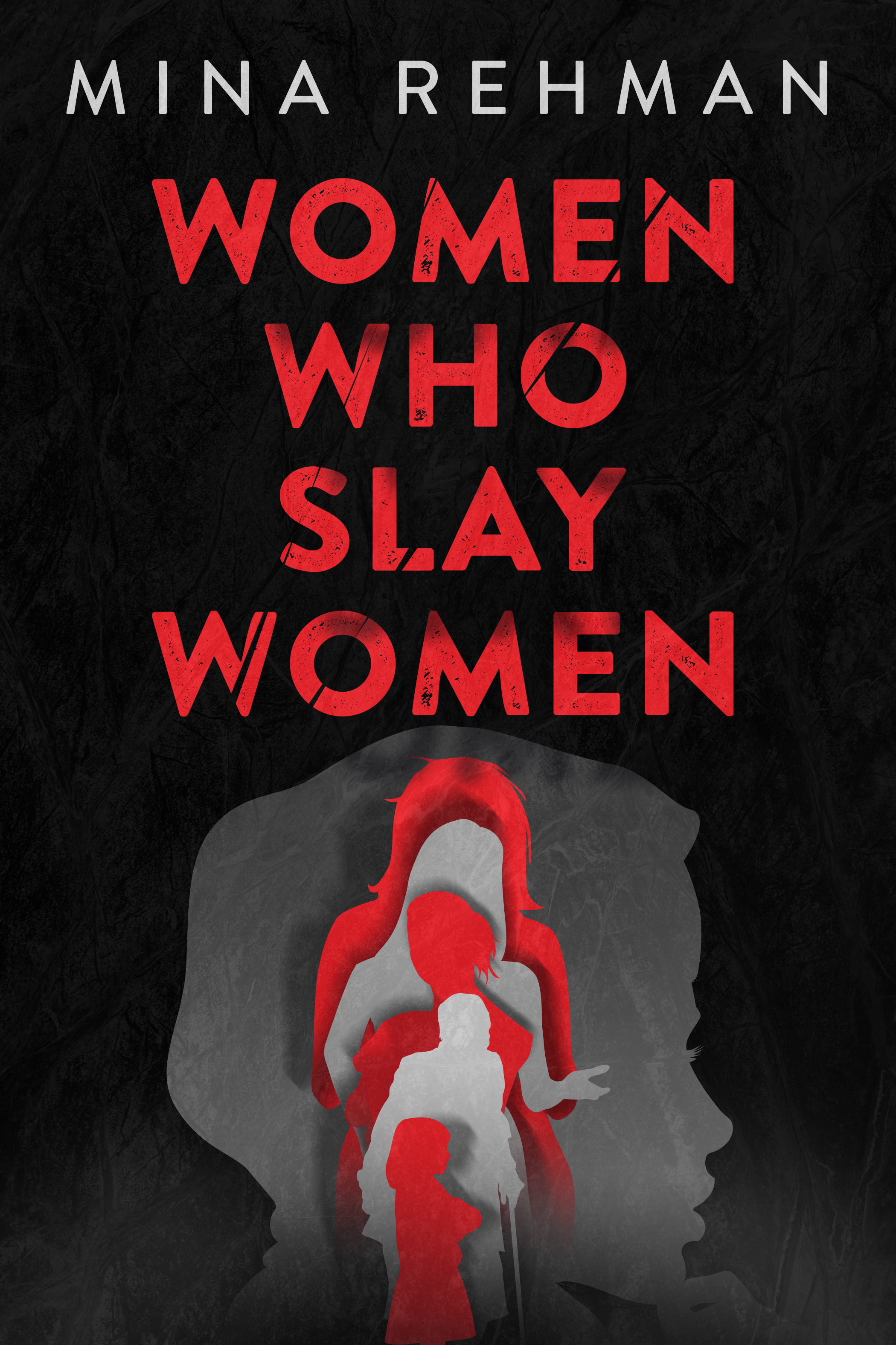 Women Who Slay Women by Mina Rehman