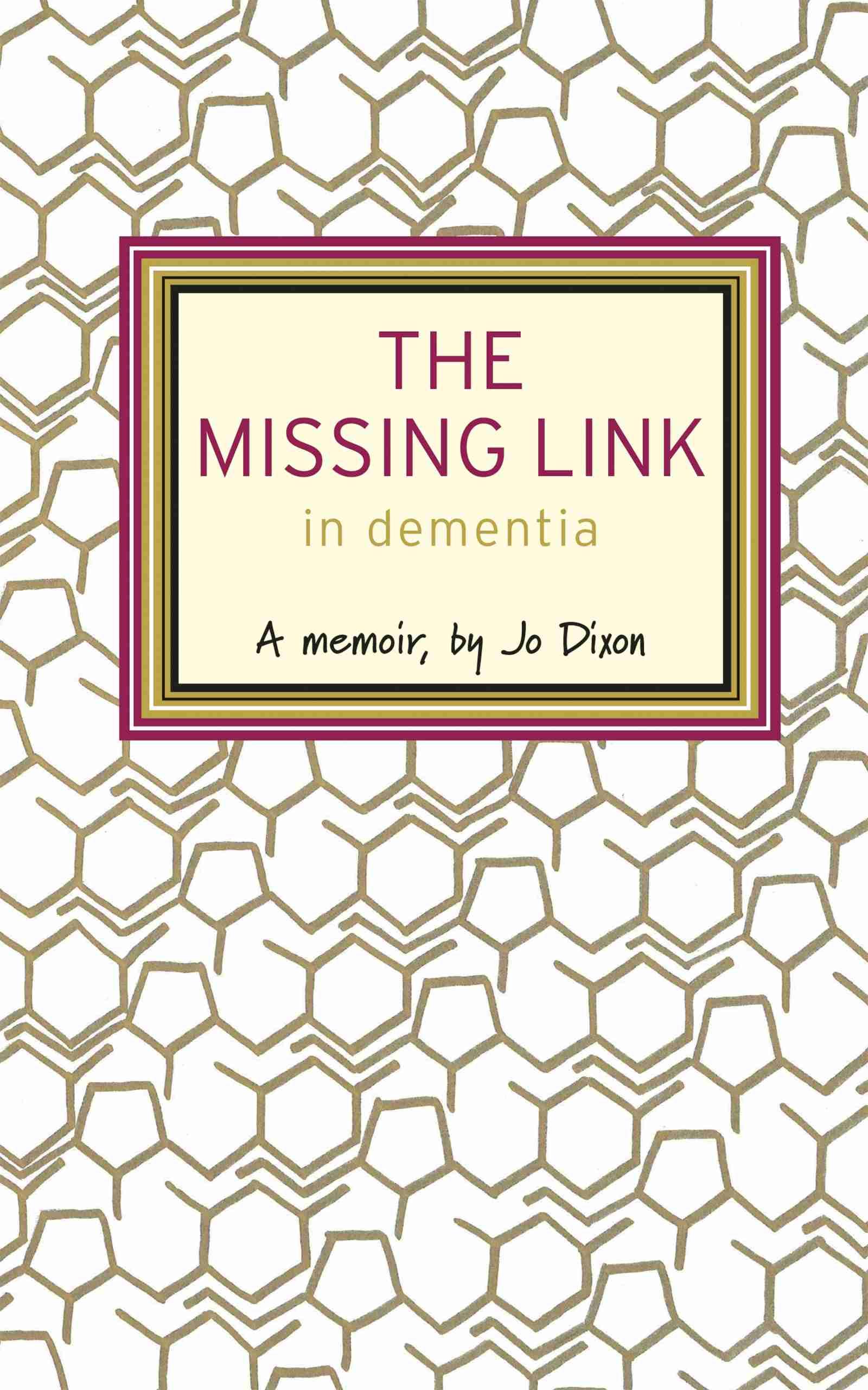 The Missing Link in Dementia: A Memoir by Jo Dixon