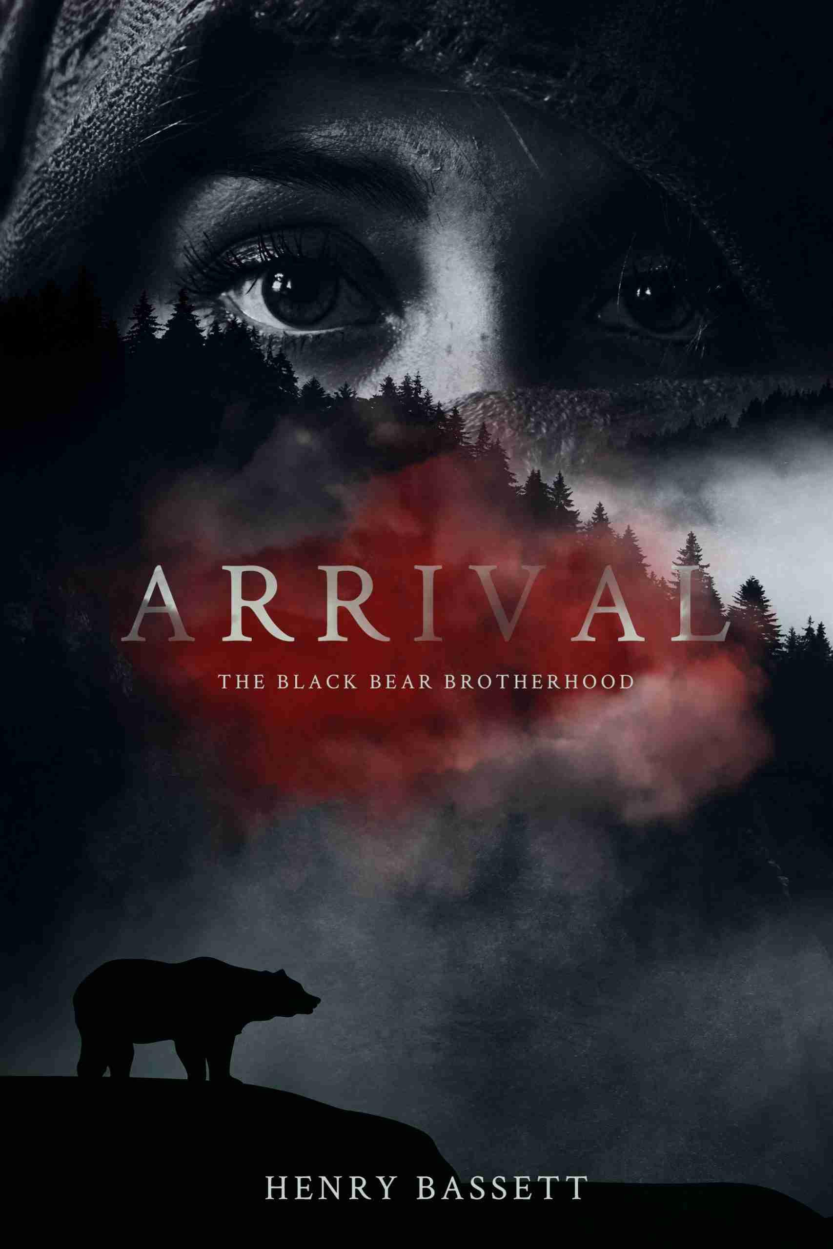 Arrival: The Black Bear Brotherhood, by Henry Bassett